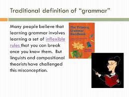 inflexible definition. traditional definition of grammar many people believe that learning involves a set inflexible