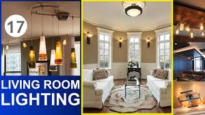 For Living Room Lighting Living Room Lighting 17 Ideas For Your Home Youtube