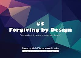 To Forgive Design Global Trends To Watch 3 Forgiving By Design Brooke