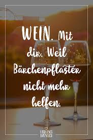 Visual Statements Wein Mit Dir Weil Bärchenpflaster Nicht Mehr