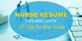 Nurse Resume Do's And Don'ts: 20 Tips For New Grads - Nursebuff