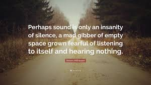 Steven Millhauser Quote Perhaps Sound Is Only An Insanity Of