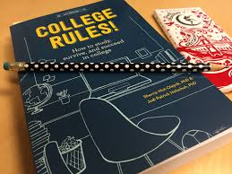 college rules allison ramsing as a higher education professional i ve books upon books on college and tips on how to succeed i haven t found a book about college success tips as