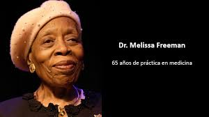 Doctora Melisa Freeman, 65 años de inagotable ilusión inspirada en ayudar a  los demás