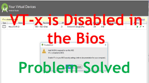 vt x is disabled in the bios android