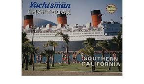 Yachtsman Chart Book Bay Delta Yachtsman Chart Book Southern California 2nd