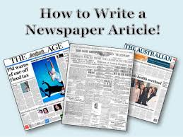 Writing A Newspaper Article How To Write A Newspaper Article