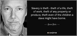 Slavery Quotes Custom TOP 48 QUOTES BY KEVIN BALES AZ Quotes