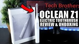 <b>Oclean Z1</b> REVIEW: You Still Don't Have Electric Toothbrush? This ...