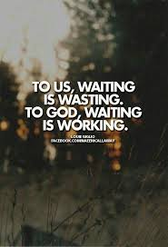 Quotes About Waiting On God Mesmerizing Spiritualinspiration Much Of Life Is Spent Waiting It's How