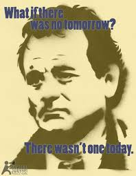 Bill Murray Groundhog Day Quotes. QuotesGram