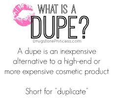 a good dupe of your favorite makeup site