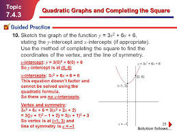 7 4 3 topic quadratic graphs and completing the square guided practice