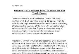 othello essay is jealousy solely to blame for the tragic events  document image preview