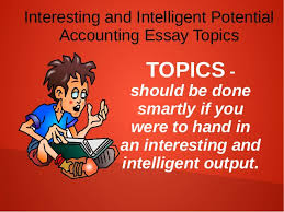 accounting essay samples interesting and intelligent potential accou   accounting essay topics can be done 7