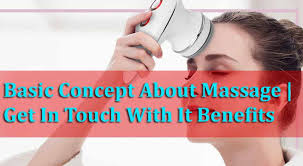 Basic Concep Basic Concept About Massage Whats The Purpose Of Massage