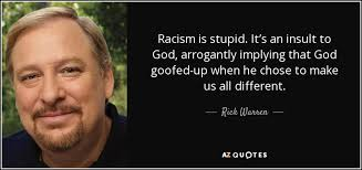 Quotes On Racism Delectable Rick Warren Quote Racism Is Stupid It's An Insult To God