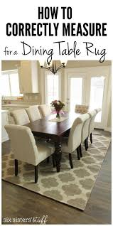 how to correctly mere for a dining room table rug and the best rugs for kids sixsistersstuff