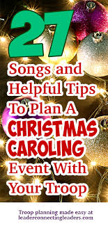 Christmas Caroling Ideas 27 Songs And Helpful Tips To Plan A Christmas Caroling Event With