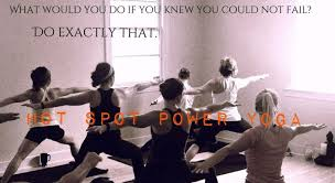 live big be bold take risks hot spot power yoga jacksonville