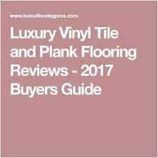 tile looks like wood reviews finding luxury vinyl tile and plank flooring reviews 2017 ers guide