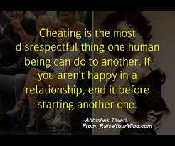 Infidelity Quotes Delectable Cheating Is The Most Disrespectful Thing One Human Being Can Do To