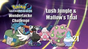 Pokemon Ultra Moon WonderLocke Challenge - Lush Jungle & Mallow's Trial