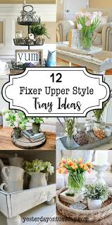 Design Style Tray A Dozen Fixer Upper Style Tray Ideas Country Farmhouse