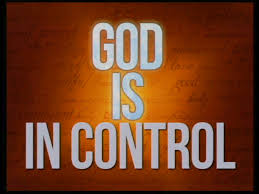 Image result for pics of God is in Control
