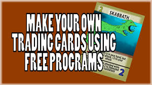 how to make your own trading cards how to make your own trading card with free programs youtube