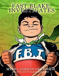 Fast Blake Investigates: F.B.I: F.B.I - Kindle edition by Gordon nee'  Roach, Myrna, Gordon, Marco N. Children Kindle eBooks @ Amazon.com.