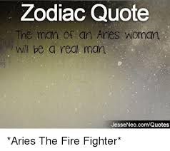 Zodiac Quotes 7 Awesome Zodiac Quote The Man Of An Aries Woman Will Be A Real Man