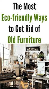 The most eco friendly ways to rid of old furniture