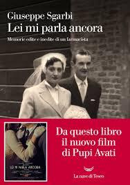 LEI MI PARLA ANCORA di Giuseppe Sgarbi: dal libro al film di Pupi Avati –  LetteratitudineNews