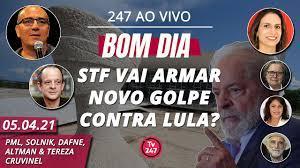 Bom dia 247: STF vai armar novo golpe contra Lula? (5.4.21) - YouTube