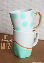 painted coffee mug ideas diy painted mugs made to be a momma free