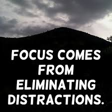 Distraction Quotes Impressive Focus Comes From Eliminating Distractions REShockley Focus
