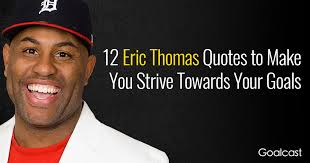 Eric Thomas Quotes Classy 48 Eric Thomas Quotes To Make You Strive Towards Your Goals