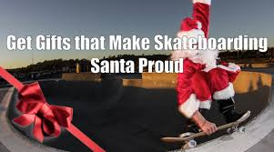 best gifts for skateboarders 2017