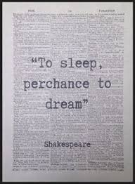 Quote To Sleep Perchance To Dream Best Of Shakespeare Quote To Sleep Perchance To Dream Vintage Dictionary