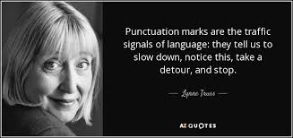 Punctuation Quotes Lynne Truss Quote Punctuation Marks Are The Traffic Signals