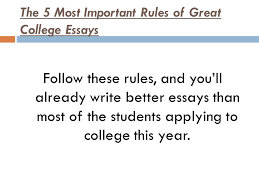 for champs juniors and seniors ppt the 5 most important rules of great college essays
