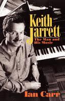 <b>Keith Jarrett: The</b> Man And His Music - Ian Carr - Google Books