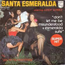 Santa Esmeralda Starring Leroy Gomez - Don't Let Me Be Misunderstood +  Esmeralda Suite - Vinyl 7