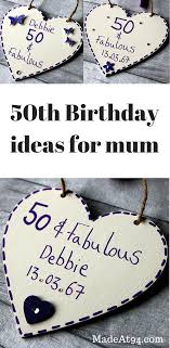 50th birthday ideas for mum personalised and handmade 50th birthday gift ideas with names and