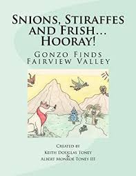 Snions, Stiraffes and Frish… Hooray! Gonzo Finds Fairview Valley eBook:  Toney, Keith, Toney, Albert: Amazon.in: Kindle Store
