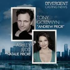 official casting announcement tony goldwyn and ashley judd have joined the divergent cast
