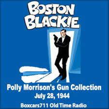 Boston Blackie - Polly Morrison's Gun Collection (07-28-44) | Listen Notes