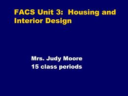 Facs Interior Design Lesson Plans Ppt Facs Unit 3 Housing And Interior Design Powerpoint