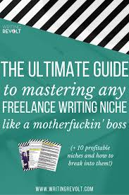 the ultimate guide to mastering any lance writing niche fast  lance writing niche mastery 1